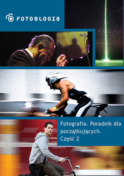 Fotografia. Poradnik dla poczÄ…tkujÄ…cych cz.2